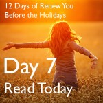 12 Days of Renew You Before the Holidays {Day 7}