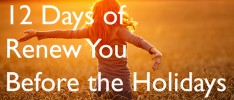 12 Days of Renew You Before the Holidays